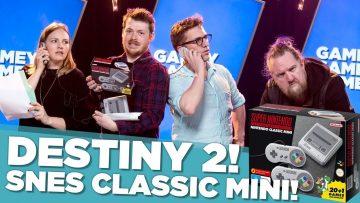 Destiny 2! SNES Classic Mini! Goose Game!