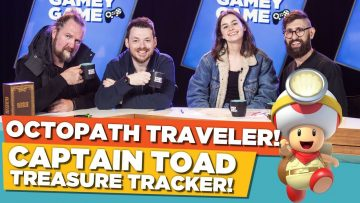 Octopath Traveller! Captain Toad Treasure Tracker! | Gamey Gamey Game